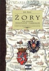 Okładka książki Żory pod rządami Przemyślidów i Habsburgów. Z badań nad historią miasta w latach 1327-1742 Idzi Panic