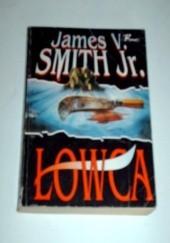 Okładka książki Łowca James V. Jr Smith