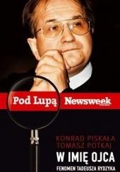 Okładka książki W imię ojca. Fenomen Tadeusza Rydzyka Konrad Piskała,Tomasz Potkaj