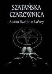 Okładka książki Szatańska Czarownica Anton Szandor LaVey