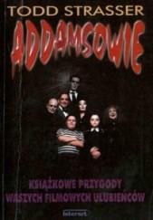 Okładka książki Addamsowie czyli Upiorna rodzina Todd Strasser