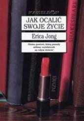 Okładka książki Jak ocalić swoje życie? Erica Jong