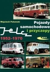 Okładka książki Pojazdy samochodowe i przyczepy Jelcz 1952-1970 Wojciech Połomski