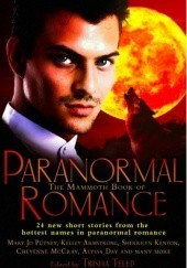 Okładka książki The Mammoth Book of Paranormal Romance Holly Lisle, Rachel Caine, Mary Jo Putney, Ilona Andrews, Kelley Armstrong, Jeaniene Frost, Sherrilyn Kenyon, Cheyenne McCray, Carrie Vaughn, Meljean Brook, Anna Windsor, Anya Bast, Jean Johnson, C.T. Adams, Cathy Clamp, Eve Silver, Dina James, Maria V. Snyder, Catherine Mulvany, Lori Devoti, Lynda Hilburn, Alyssa Day, Michelle Rowen, Allyson James, Sara Mackensie