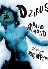Okładka książki Dzikus Dave McKean,David Almond