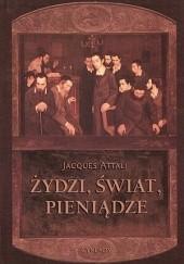 Okładka książki Żydzi, świat i pieniądze Jacques Attali