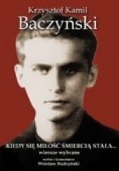 Okładka książki Kiedy się miłość śmiercią stała Krzysztof Kamil Baczyński