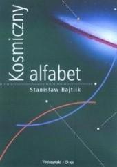 Okładka książki Kosmiczny alfabet Stanisław Bajtlik