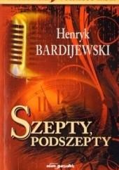 Okładka książki Szepty i podszepty Henryk Bardijewski