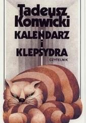 Okładka książki Kalendarz i klepsydra Tadeusz Konwicki