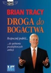Okładka książki Droga do bogactwa Brian Tracy