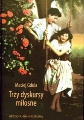 Okładka książki Trzy dyskursy miłosne Maciej Gdula