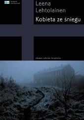 Okładka książki Kobieta ze śniegu Leena Lehtolainen