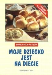 Okładka książki Moje dziecko jest na diecie Monika Beck Pietrzak