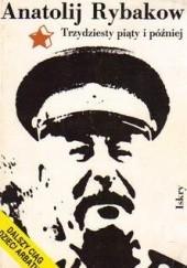 Okładka książki Trzydziesty piąty i później Anatolij Rybakow