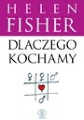 Okładka książki Dlaczego kochamy Helen Fisher