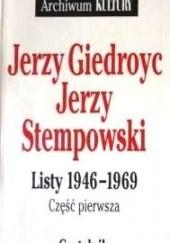 Okładka książki Listy 1946-1969. Cz. 1 Jerzy Giedroyć,Jerzy Stempowski