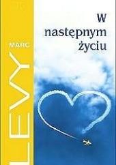 Okładka książki W następnym życiu Marc Levy