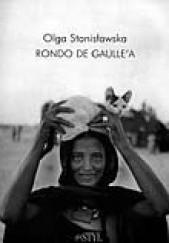 Okładka książki Rondo de Gaulle'a Olga Stanisławska