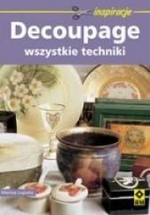 Okładka książki Decoupage. Wszystkie techniki Marisa Lupato