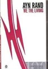 Okładka książki We the Living Ayn Rand