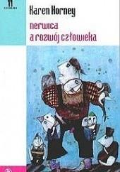 Okładka książki Nerwica a rozwój człowieka: Trudna droga do samorealizacji Karen Horney