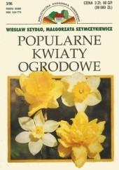 Okładka książki Popularne kwiaty ogrodowe Wiesław Szydło,Małgorzata Szymczykiewicz