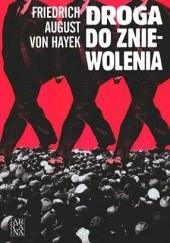 Okładka książki Droga do zniewolenia Friedrich August von Hayek