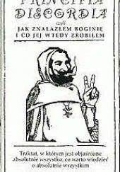 Okładka książki Principia Discordia czyli Jak Odnalazłem Boginię I Co Jej Wtedy Zrobiłem; Magnum Opium Malaklipsy Młodszego Gregory Hill