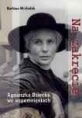 Okładka książki Na zakręcie   Agnieszka Osiecka we wspomnieniach Bartosz Michalak