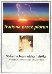 Okładka książki Trafiona przez piorun. Stałam u bram nieba i piekła Gloria Polo