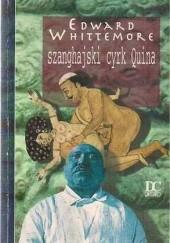 Okładka książki Szanghajski cyrk Quina Edward Whittemore