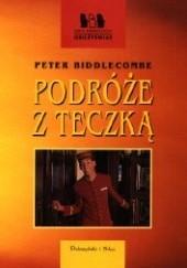 Okładka książki Podróże z teczką Peter Biddlecombe