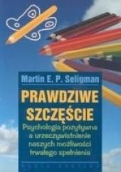 Okładka książki Prawdziwe szczęście Martin E.P. Seligman