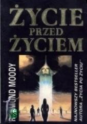 Okładka książki Życie przed życiem Raymond A. Moody