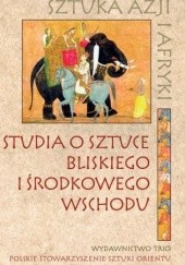Okładka książki Studia o sztuce Bliskiego i Środkowego Wschodu