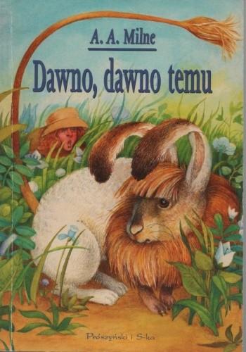 Okładka książki Dawno, dawno temu Alan Alexander Milne