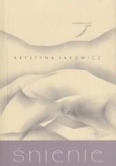 Okładka książki Śnienie Krystyna Sakowicz