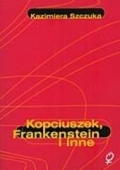 Okładka książki Kopciuszek, Frankenstein i inne. Feminizm wobec mitu Kazimiera Szczuka