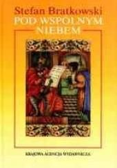 Okładka książki Pod wspólnym niebem Stefan Bratkowski
