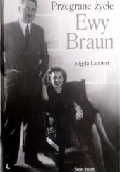 Okładka książki Przegrane życie Ewy Braun Angela Lambert