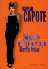 Okładka książki Śniadanie u Tiffany'ego. Harfa traw Truman Capote