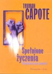 Okładka książki Spełnione życzenia. Niedokończona powieść Truman Capote