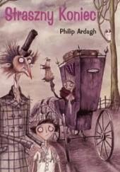 Okładka książki Straszny Koniec Philip Ardagh