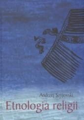 Okładka książki Etnologia religii Andrzej Szyjewski