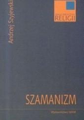 Okładka książki Szamanizm Andrzej Szyjewski