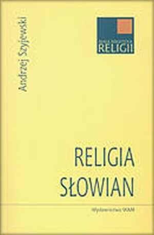 Okładka książki Religia Słowian Andrzej Szyjewski