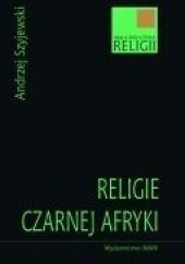 Okładka książki Religie Czarnej Afryki Andrzej Szyjewski