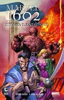 Okładka książki Marvel 1602. Czwórka z Fantasticka Pascal Alixe,Peter David