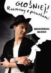 Okładka książki Głośniej! Rozmowy z pisarkami Agnieszka Drotkiewicz,Anna Dziewit-Meller